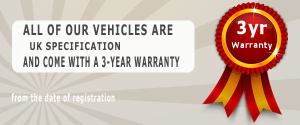 All of our vehicles are UK specification and come with a 3-year warranty from the date of registration
